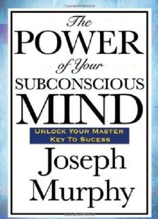 the power of your Subconscious mind by murphy